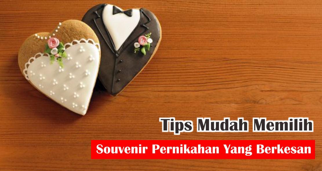 Tips Mudah Memilih Souvenir Pernikahan Yang Berkesan