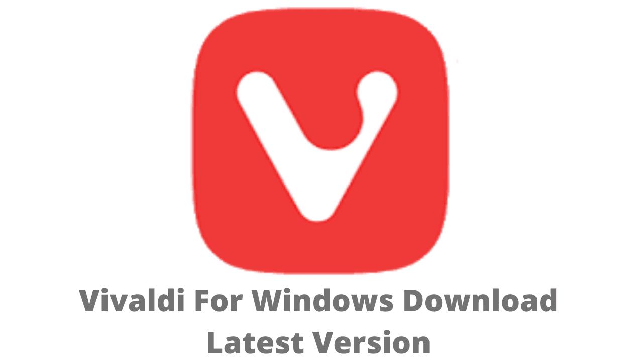 Vivaldi For Windows Download Latest Version