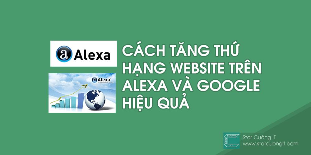 Hướng dẫn cách tăng thứ hạng website trên Alexa và Google Hiệu Quả