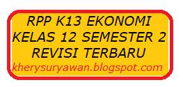 File Pendidikan RPP k13 Ekonomi Kelas 12 Semester 2 Revisi Terbaru Tahun 2019
