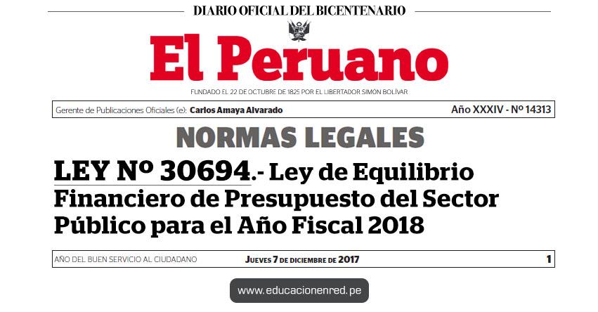 LEY Nº 30694 - Ley de Equilibrio Financiero de Presupuesto del Sector Público para el Año Fiscal 2018 - www.congreso.gob.pe