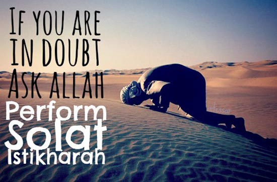 Allah Quotes - If you are in doubt ask Allah perform Salah Istikharah