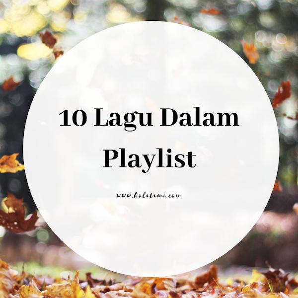 10 Daftar Lagu di Playlist (30 DAY CHALLENGE BPN HARI KE-19)