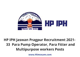 HP IPH Jaswan Pragpur Recruitment 2021-  33  Para Pump Operator, Para Fitter and Multipurpose workers Posts