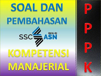 Latihan Soal dan Pembahasan Kemampuan Manajerial Seleksi PPPK 2021