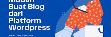 Cara Mudah Buat Blog dari Platform WordPress