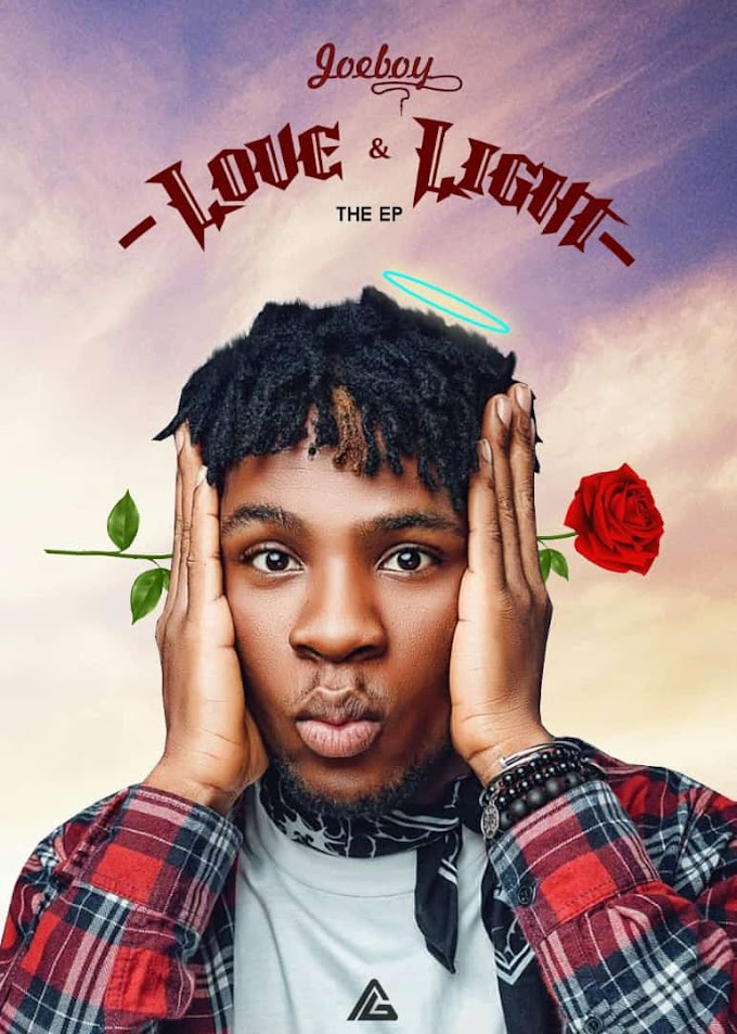 DOWNLOAD : Joeboy – Love & Light (EP)