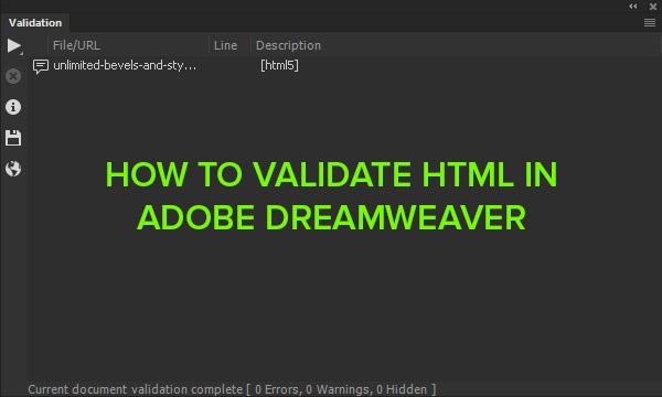 Validaton panel in Dreamweaver