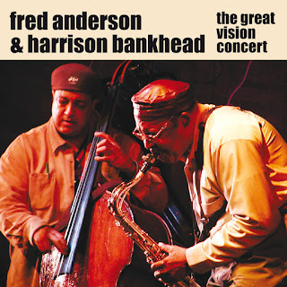 Fred Anderson, Harrison Bankhead, The Great Vision Concert