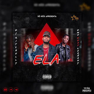 Dj Ritchelly & Emp Feat. Lurhany - Ela (Rap)