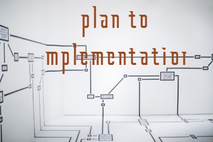 plan to Implementation