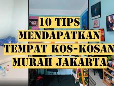 10 Tips Mendapatkan Tempat Kos-kosan Murah Jakarta