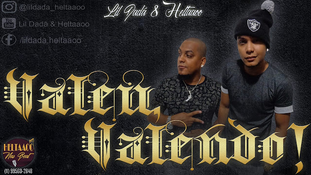 """Lil Dadá & Heltaaoo  lançam o som """"Valeu Valendo!"""""""