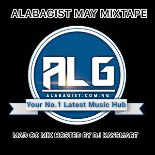 [MIXTAPE] DJ KAYSMART - MAD OO MIX