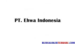 Lowongan Kerja PT. Ehwa Indonesia