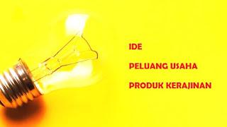 5+ Ide Peluang Usaha Produk Kerjinan