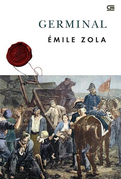 Germinal mengisahkan pemogokan para pekerja tambang di utara Prancis pada tahun  Germinal karya Emile Zola PDF