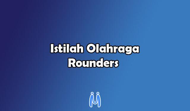Istilah-istilah dalam Olahraga Permainan Rounders