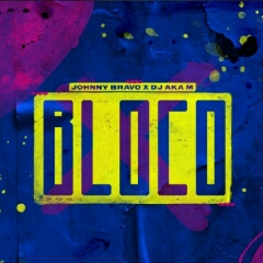 Johnny Bravo x DJ Aka M - Bloco (2020) [Download]