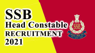 SSB Head Constable Recruitment 2021