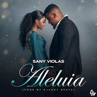 SANY VIOLAS – ALELUIA ( 2019 ) [DOWNLOAD]