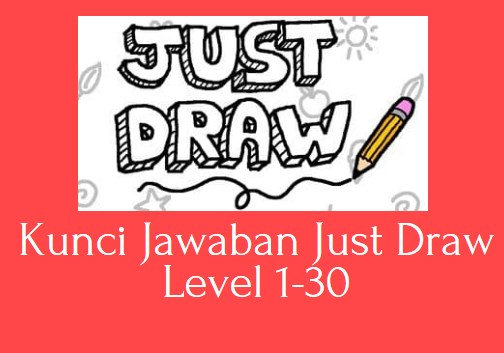 Kunci Jawaban Just Draw Level 1-30