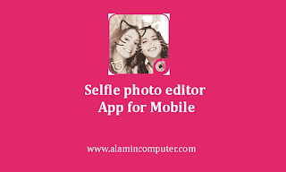 Selfie photo editor App for Mobile