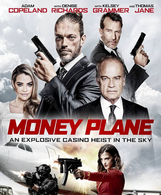 Been To The Movies Money Plane Poster And Trailer Starring Adam Copeland Thomas Jane Denise Richards Kelsey Grammer