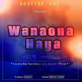 Country Boy Ft. Khaligraph Jones & S2kizzy - Wanaona Haya