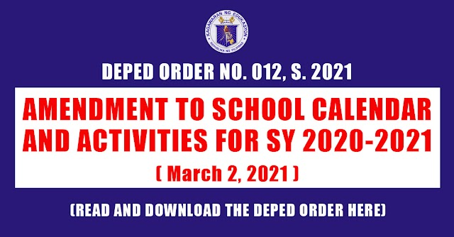 Amendment to School Calendar and Activities for SY 2020-2021 ( March 2, 2021)