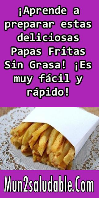 ¡Aprende a preparar estas deliciosas Papas Fritas Sin Grasa! ¡Es muy fácil y rápido!