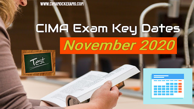 Key dates for CIMA November 2020 exam - Timetable