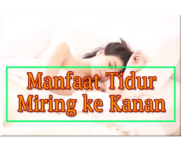 Manfaat Tidur Miring ke Kanan Bagi Kesehatan