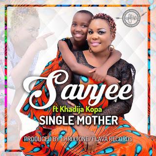 Savyee Ft Khadija Kopa - Single Mother.
