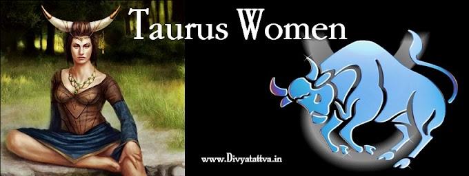 Online Zodiac Horoscope Taurus Women Personality Love Romance Marriage Job Money Career Health Relationships Divyatattva.in