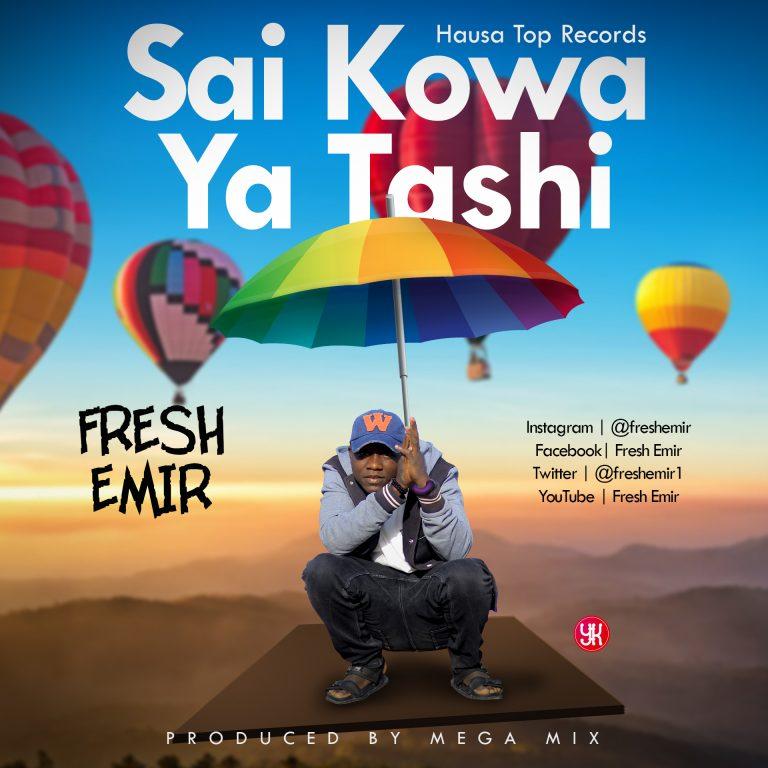 MUSIC: Fresh Emir – Sai Kowa Ya Tashi