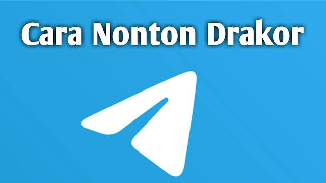 Cara Menggunakan Telegram Untuk Nonton Drakor