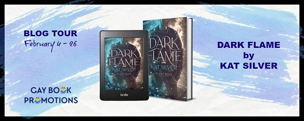 Dark Flame by Kat Silver Blog Tour hosted by Gay Book Promotions.