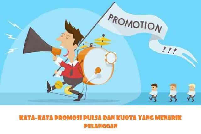 Kata-Kata Promosi Pulsa dan Kuota yang Menarik Pelanggan