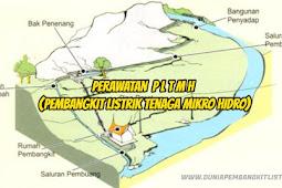 Perawatan Pembangkit Listrik Tenaga Mikro Hidro - DUNIA PEMBANGKIT LISTRIK
