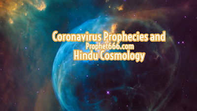 Coronavirus Prophecies and Hindu Time Cycles