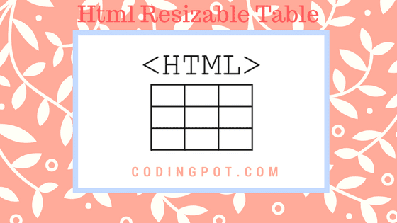 Html resizable table in angularjs  - CodingPot | Programming Blog