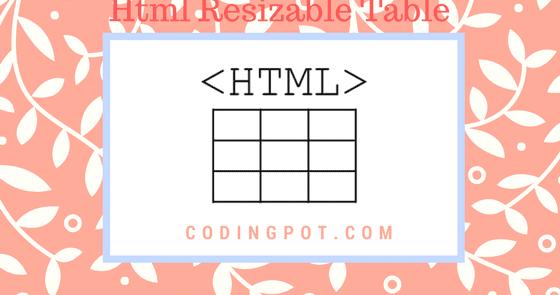 Html resizable table in angularjs  - CodingPot   Programming