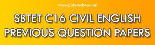 SBTET DIPLOMA ENGLISH PREVIOUS QUESTION PAPERS C16 CIVIL AP/TS