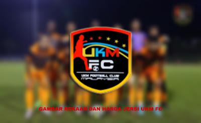 Gambar Rekaan dan Harga Jersi Baru UKM FC 2020