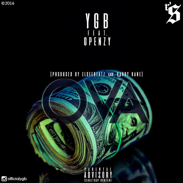 YGB ft Gpenzy : Ova