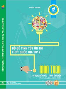 Bộ đề tinh túy ôn thi THPT Quốc gia 2017 môn Toán