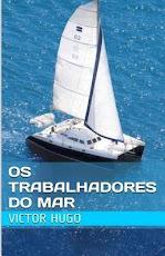 """Estamos lendo: """"Os trabalhadores do mar"""" de Victor Hugo"""