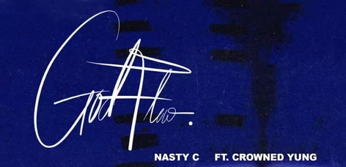 AUDIO | Nasty C Ft. CrownedYung – God Flow | Download New song