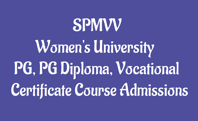 """spmvv admissions,  spm women""""s university admissions,integrated, pg diploma, b.vocational and certificate course admissions, application fee, application form, andhra, rayalaseema, telangana region admissions, how to apply, course details, dates"""